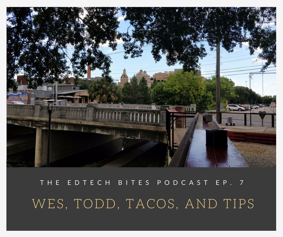 Ep. 7: Wes, Todd, Tacos, and Tips