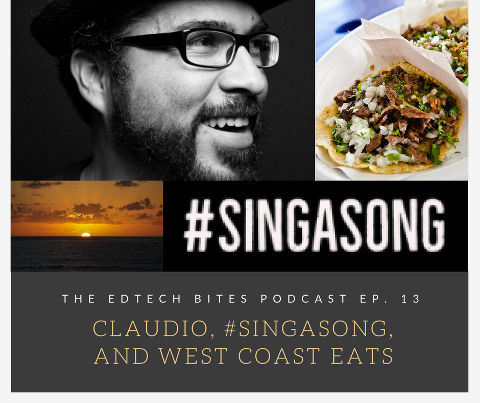 Ep. 13: Claudio, #Singasong, and West Coast Eats