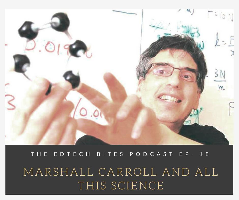 Ep. 18: Marshall Carroll and All ThisScience