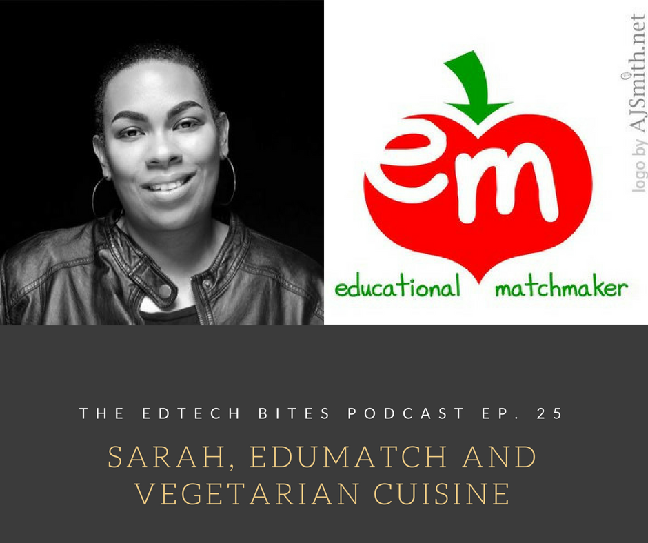 Ep. 25: Sarah, EduMatch, and Vegetarian Cuisine