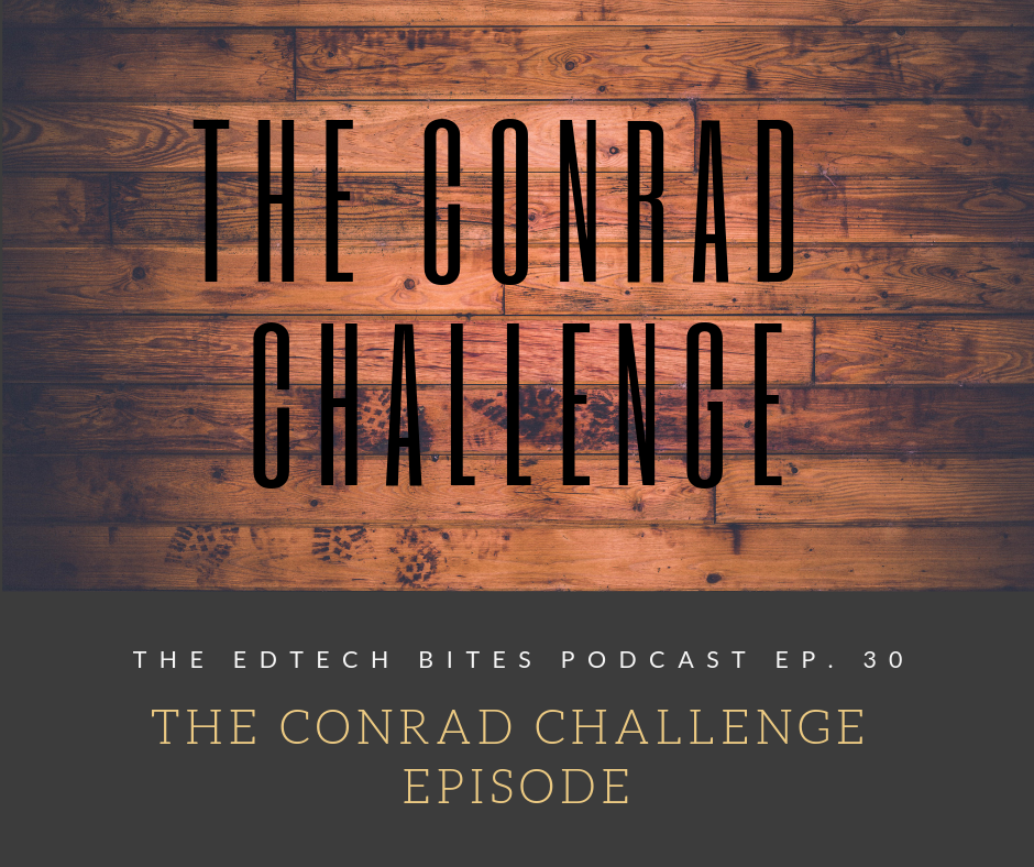 Ep. 30: The Conrad Challenge Episode
