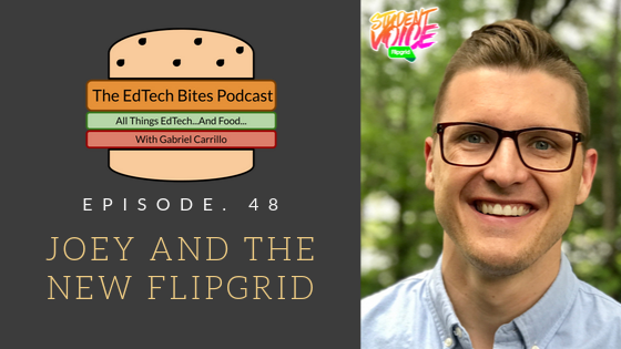 Ep. 48: Joey And The New Flipgrid