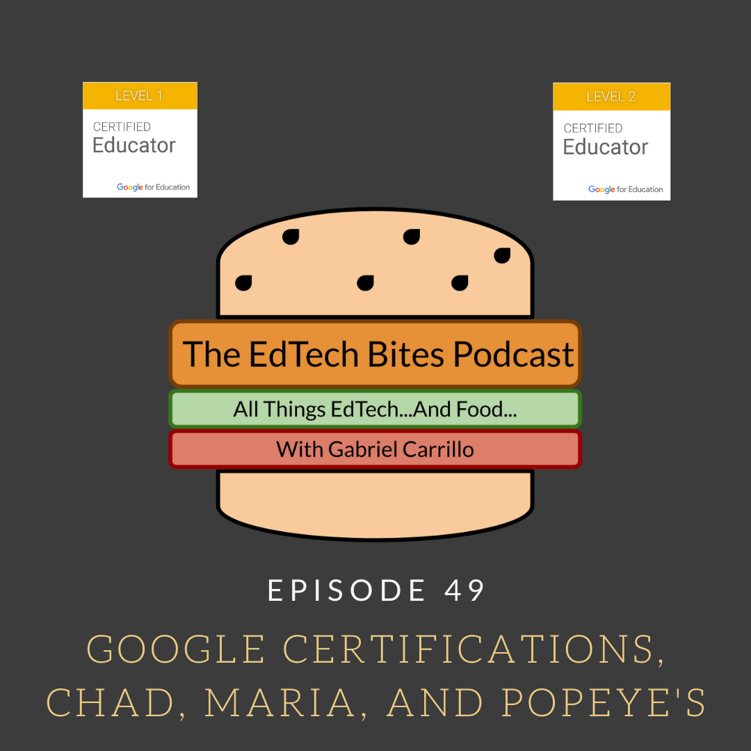 Ep. 49: Google Certifications, Chad, Maria, andPopeye's