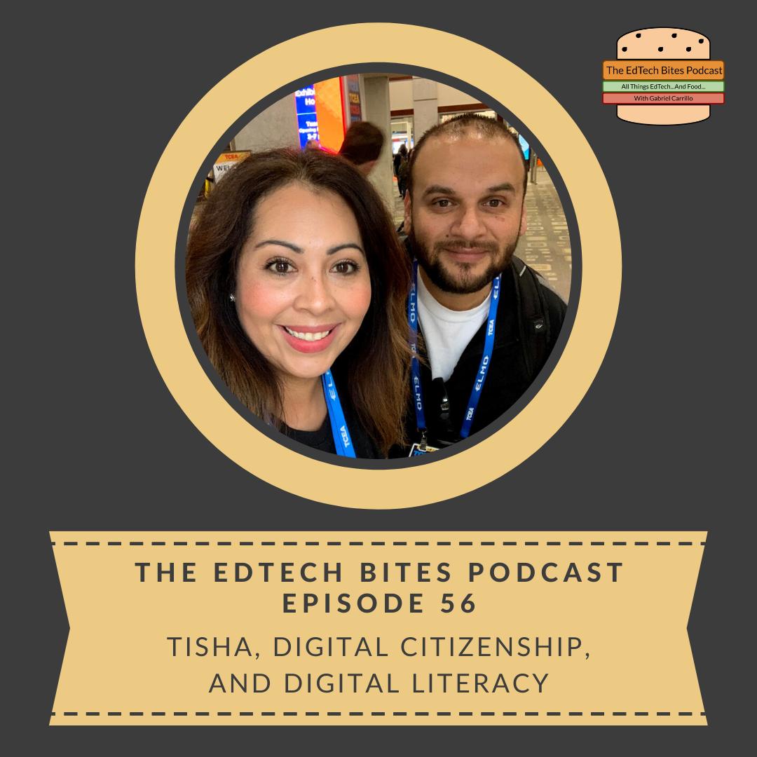 Ep. 56: Tisha, Digital Citizenship, and DigitalLiteracy