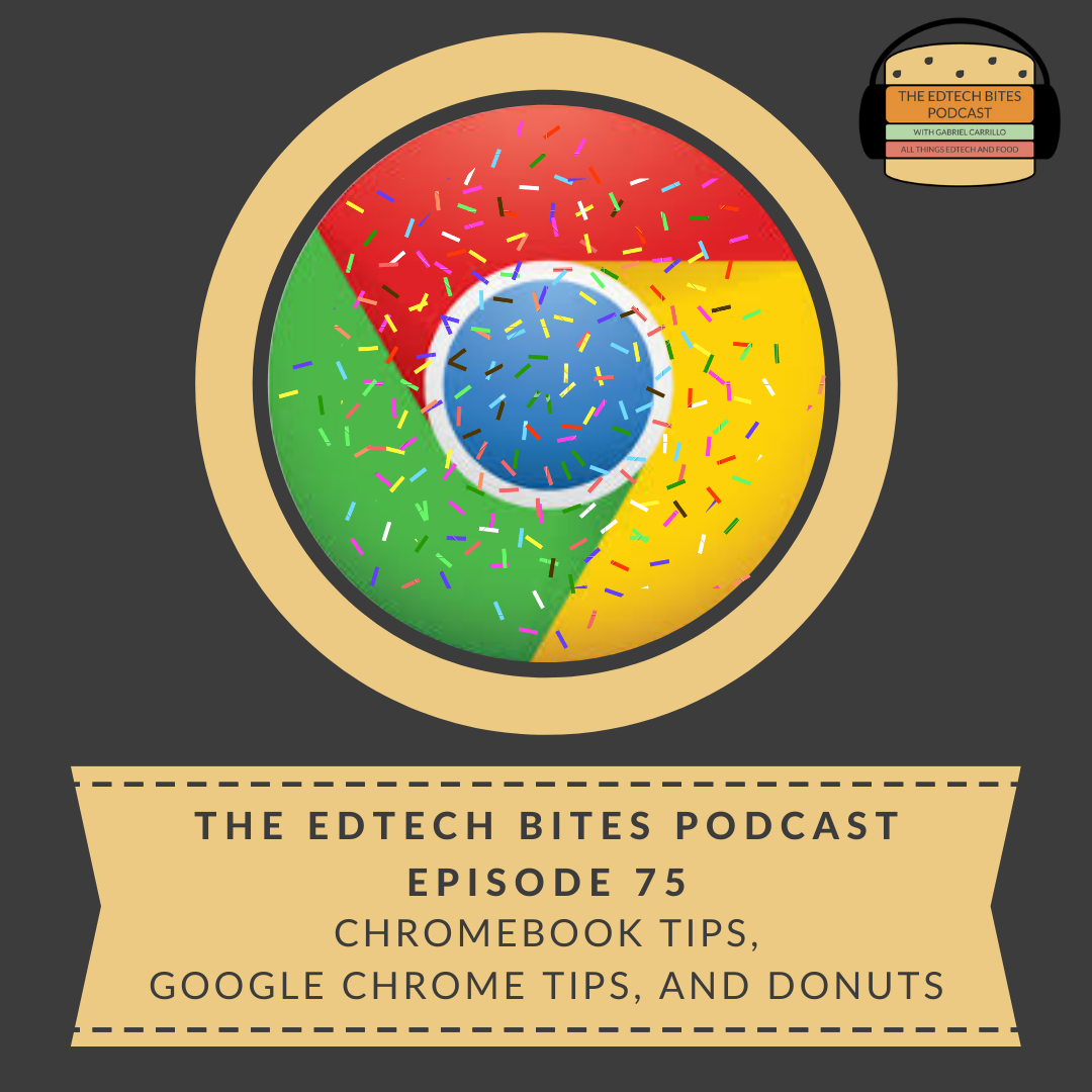 Ep. 75: Chromebook Tips, Google Chrome Tips, And Donuts