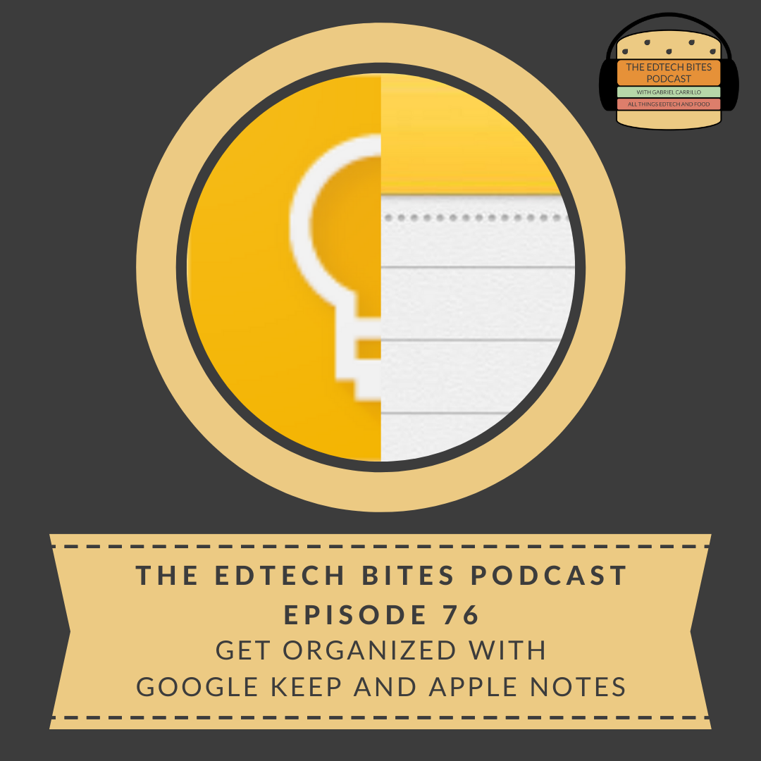 Ep. 76: Get Organized With Google Keep And Apple Notes