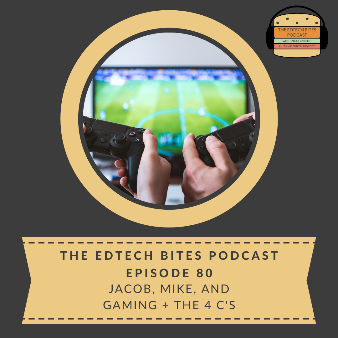 Ep. 80: Jacob, Mike, And Gaming + The 4C's