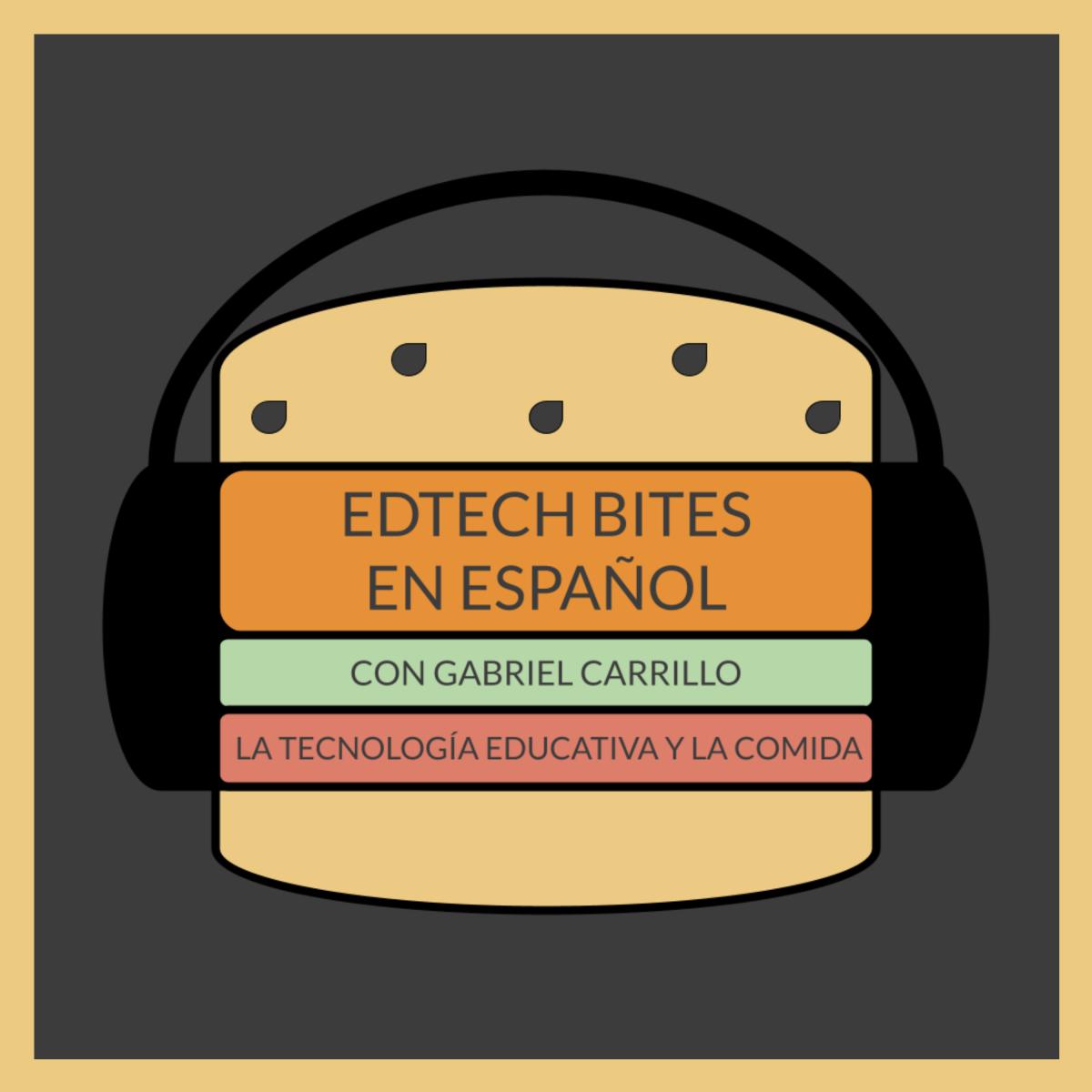 EdTech Bites En Español: El Mundo de la Tecnología Educativa y laComida